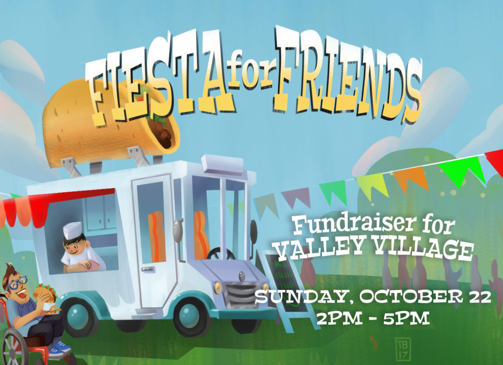 Fiesta for Friends, a fundraiser for Valley Village on Sunday, October 22, 2017 from 2-5 pm at the Canoga Park Elks Lodge, $25 includes tacos, horchata, lawn games. RSVP to (818) 587-9450